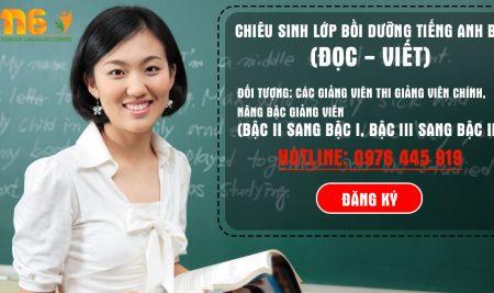 Thông báo chiêu sinh lớp bồi dưỡng tiếng Anh B1  (đọc – viết) dành cho các giảng viên thi nâng bậc Giảng viên