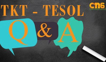 TKT – TESOL những câu hỏi thường gặp